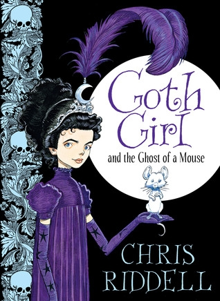 Book cover - Goth Girl & the ghost of a Mouse by Chris Riddell